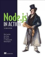 Node.js In Action, Second Edition - Rajlich, Nathan; Holowaychuk, Tj; Harter, Marc; Young, Alex; Cantelon, Mike - ISBN: 9781617292576