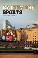 Baltimore Sports - Nathan, Daniel A. (EDT) - ISBN: 9781682260050