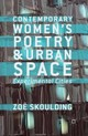 Contemporary Women's Poetry And Urban Space - Skoulding, Zoe - ISBN: 9781349332489