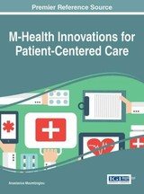 M-health Innovations For Patient-centered Care - Moumtzoglou, Anastasius (EDT) - ISBN: 9781466698611