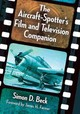 Aircraft-spotter's Film And Television Companion - Beck, Simon D. - ISBN: 9781476663494