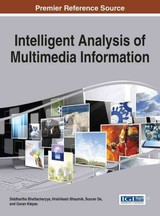 Intelligent Analysis Of Multimedia Information - Bhattacharyya, Siddhartha (EDT)/ Bhaumik, Hrishikesh (EDT)/ De, Sourav (EDT)/ Klepac, Goran (EDT) - ISBN: 9781522504986