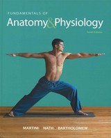 Fundamentals Of Anatomy & Physiology + Practice Anatomy Lab 3.0 + MasteringA&P Access Code  With Pearson EText + InterActive Physiology 10-System Suite + Martini's Atlas Of The Human Body - Martini, Frederic H., Ph.D./ Nath, Judi L., Ph.D./ Bartholomew, Edwin F./ Ober, William C., M.D./ Ober, Claire E. , R. N. - ISBN: 9780133911688