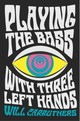 Playing The Bass With Three Left Hands - Carruthers, Will - ISBN: 9780571329960
