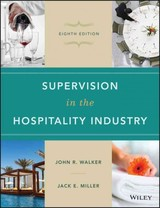 Supervision In The Hospitality Industry - Miller, Jack E.; Walker, John R. - ISBN: 9781119148463