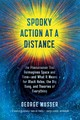 Spooky Action At A Distance - Musser, George - ISBN: 9780374536619