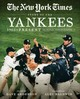 The New York Times Story Of The Yankees - Anderson, Dave (EDT)/ Baldwin, Alec (FRW) - ISBN: 9780316463867