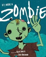 If I Were A Zombie - Inglis, Kate - ISBN: 9781771083560