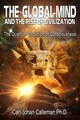 Global Mind And The Rise Of Civilization - Calleman, Carl Johan, Phd - ISBN: 9781591432418