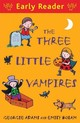 Early Reader: The Three Little Vampires - Adams, Georgie - ISBN: 9781444011470