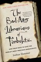 Bad-ass Librarians Of Timbuktu - Hammer, Joshua - ISBN: 9781476777412