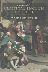 Farnsworth's Classical English Rhetoric - Farnsworth, Ward - ISBN: 9781567925524