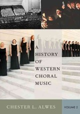 History Of Western Choral Music, Volume 2 - Alwes, Chester L. (associate Professor Of Music Emeritus, University Of Illinois At Urbana-champaign) - ISBN: 9780199377008