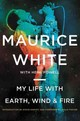 My Life With Earth, Wind & Fire - White, Maurice/ Powell, Herb - ISBN: 9780062329158