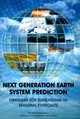 Next Generation Earth System Prediction - Committee On Developing A U.s. Research Agenda To Advance Subseasonal To Se... - ISBN: 9780309388801