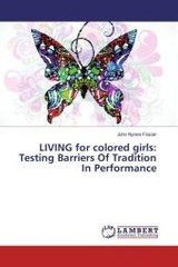 LIVING for colored girls: Testing Barriers Of Tradition In Performance - Frazier, John Nyrere - ISBN: 9783659882999