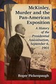 Mckinley, Murder And The Pan-american Exposition - Pickenpaugh, Roger - ISBN: 9781476666303