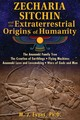 Zecharia Sitchin And The Extraterrestrial Origins Of Humanity - Evans, M. J., Ph.D. - ISBN: 9781591432555
