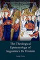 Theological Epistemology Of Augustine's De Trinitate - Gioia, Osb, Luigi (director Of Studies, Abbey Of Maylis, France) - ISBN: 9780198779209