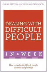 Dealing With Difficult People In A Week - Langford-wood, Naomi; Salter, Brian - ISBN: 9781473607781