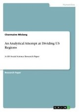 An Analytical Attempt at Dividing US Regions - Mislang, Charmaine - ISBN: 9783668229686