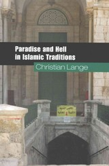 Paradise And Hell In Islamic Traditions - Lange, Christian (universiteit Utrecht, The Netherlands) - ISBN: 9780521738156