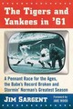 Tigers And Yankees In '61 - Sargent, Jim - ISBN: 9780786498628