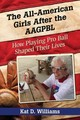 All-american Girls After The Aagpbl - Williams, Kathie D. - ISBN: 9780786472352