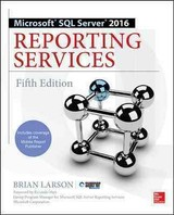 Microsoft Sql Server 2016 Reporting Services, Fifth Edition - Larson, Brian - ISBN: 9781259641503