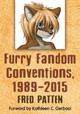 Furry Fandom Conventions, 1989-2015 - Patten, Fred - ISBN: 9781476663814