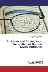 Problems and Strategies in Translation of Quranic Divine Attributes - Abbasian, Gholam-Reza; Nazerian, Samaneh - ISBN: 9783659624995
