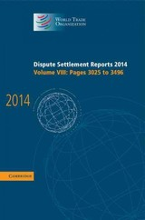 Dispute Settlement Reports 2014: Volume 8, Pages 3025-3496 - World Trade Organization (COR) - ISBN: 9781107149083