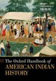 Oxford Handbook Of American Indian History - Hoxie, Frederick E. (EDT) - ISBN: 9780199858897