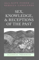 Sex, Knowledge, And Receptions Of The Past - Fisher, Kate (EDT)/ Langlands, Rebecca (EDT) - ISBN: 9780199660513