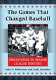 Games That Changed Baseball - Robertson, John G.; Saunders, Andy - ISBN: 9781476662268