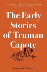 The Early Stories Of Truman Capote - Capote, Truman/ Als, Hilton (FRW) - ISBN: 9780812987690