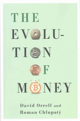 Evolution Of Money - Chlupatý, Roman; Orrell, David (c/o Robert Lecker Agency) - ISBN: 9780231173728