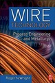 Wire Technology - Wright, Roger N. - ISBN: 9780123820938