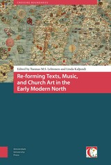 Re-forming texts, music, and church art in the Early Modern North - ISBN: 9789048524938