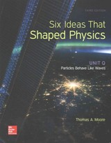 Six Ideas That Shaped Physics: Unit Q - Particles Behave Like Waves - Moore, Thomas A. - ISBN: 9780077600945