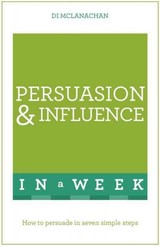 Persuasion And Influence In A Week - Mclanachan, Di - ISBN: 9781473608610