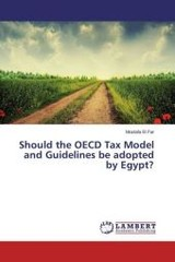 Should the OECD Tax Model and Guidelines be adopted by Egypt? - El Far, Mostafa - ISBN: 9783659933325