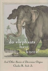 Do Elephants Have Knees? - Ault, Charles R. - ISBN: 9781501704673