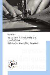 Initiation à l'industrie de confection - Debbabi, Faten - ISBN: 9783841641373