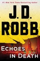 Echoes In Death - Robb, J. D. - ISBN: 9781250123114