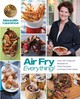 Air Fry Everything - Laurence, Meredith - ISBN: 9780982754047