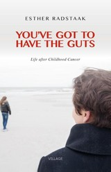 You've got to have the guts - Esther  Radstaak - ISBN: 9789461851208