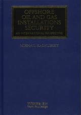 Offshore Oil And Gas Installations Security - Kashubsky, Mikhail (centre For Customs & Excise Studies (cces), Charles Stuart University) - ISBN: 9780415707305