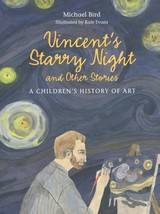 Vincent's Starry Night And Other Stories - Bird, Michael - ISBN: 9781780676142