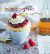 Miracle Mug Cakes And Other Cheat's Bakes - Pelta, Suzy - ISBN: 9781849758123